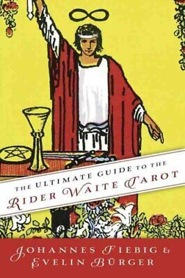 The Ultimate Guide to the Rider Waite Tarot by Johannes Fiebig 9780738735795