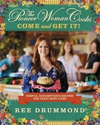 The Pioneer Woman Cooks: Come and Get It! Simple, Scrumptious R... 9780062225269