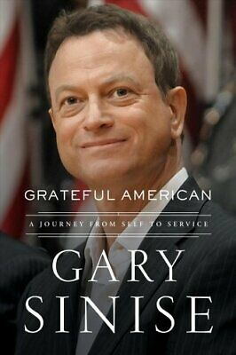 Grateful American A Journey from Self to Service by Gary Sinise 9781400208128