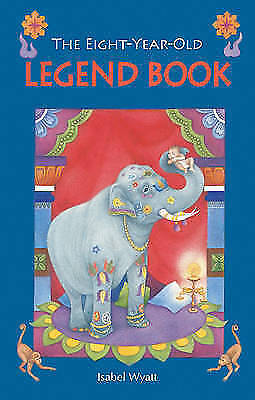 Eight-year-old Legend Book by Isabel Wyatt (Paperback, 2009)