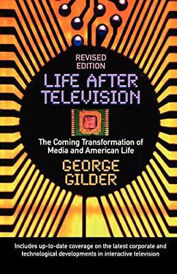 Life After Television: The Coming Transformation of Media & American Life by…