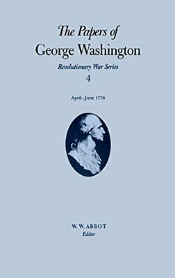 The Papers of George Washington: April-June 1776 (Revolutionary War Series) b…