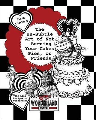 The Un-Subtle Art Not Burning Your Cakes Pies or Friends Th by Cafe Wonderland