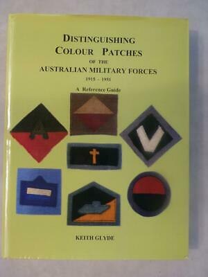 BOOK - DISTINGUISHING COLOUR PATCHES OF THE AUSTRALIAN MILITARY - 1st EDITION