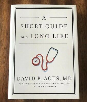 A Short Guide to a Long Life by David B. Agus (2014, Hardcover) FREE SHIPPING