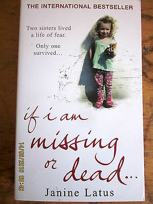~If I am Missing or Dead: A Sister's Story of Love, Loss & Liberation - J. LATUS