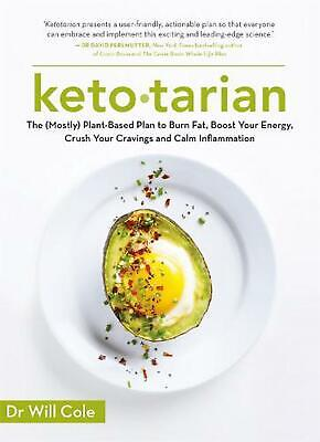 Ketotarian: The (Mostly) Plant-based Plan to Burn Fat, Boost Energy, Crush Cravi
