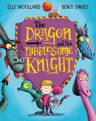 The Dragon and the Nibblesome Knight - Elli Woollard - 9781447254812