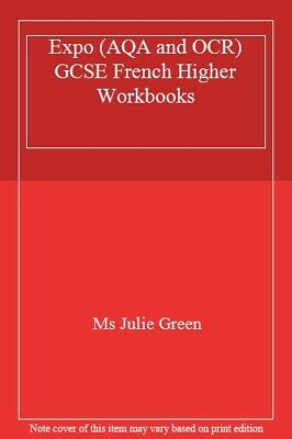 Expo (AQA and OCR) GCSE French Higher Workbooks, Green 9780435720827 New..