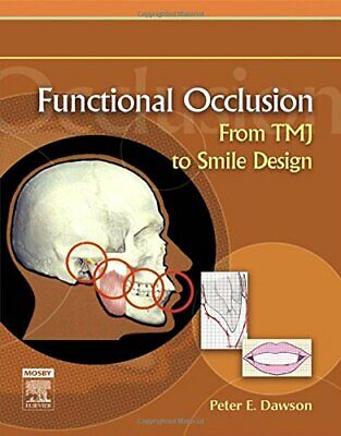 Functional Occlusion: From TMJ to Smile Design, DDS 9780323033718 New..
