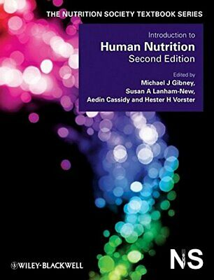 Introduction to Human Nutrition, Gibney, Lanham-New, Cassidy, Vorster, (EDT)..
