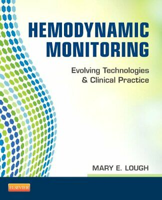 Hemodynamic Monitoring: Evolving Technologies and Clinical Practice, 1e, CCNS..