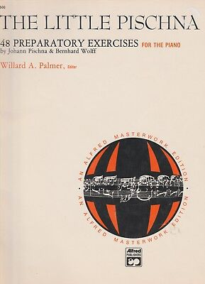 The Little Pischna 48 Preparatory Exercises For The Piano
