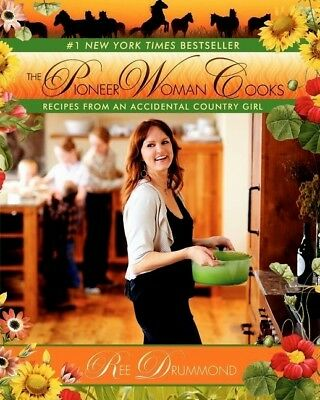 The Pioneer Woman Cooks- Recipes From an Accidental Country Girl by Ree Drummond