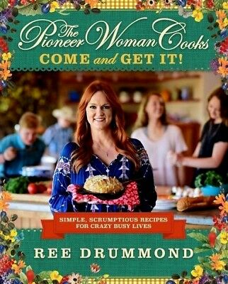 The Pioneer Woman Cooks - Come and Get It By Ree Drummond