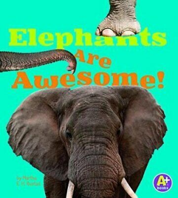 Awesome African Animals!: Elephants Are Awesome! by Martha E. H. Rustad...