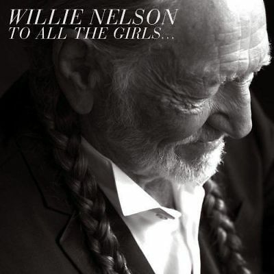 WILLIE NELSON To All The Girls... (Gold Series) CD BRAND NEW Duets