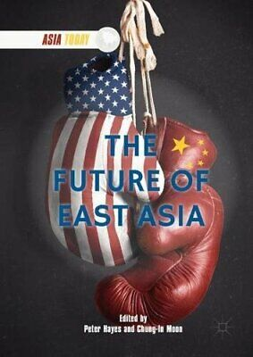 The Future of East Asia (Asia Today), Moon, Hayes 9789811049767 Free Shipping..