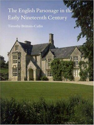 The English Parsonage in the Early Nineteenth Century - H/B - Very Good Conditio