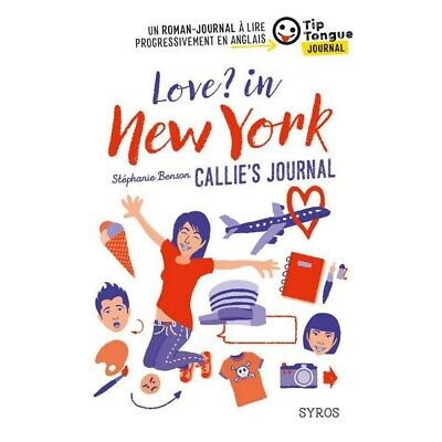 Livre Neuf - Love? in New York - Callie's Journal - collection Tip Tongue - B1 s