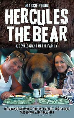 Hercules the Bear: A Gentle Giant in the Family, Maggie Robin, New Book (L7)