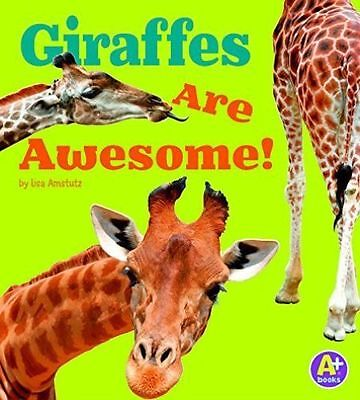 Awesome African Animals!: Giraffes Are Awesome! by Lisa J. Amstutz (2015,...