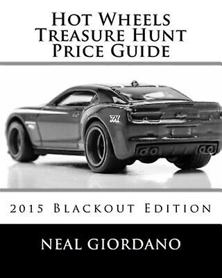 Hot Wheels Treasure Hunt Price Guide: 2015 Blackout Edition by Giordano, Neal