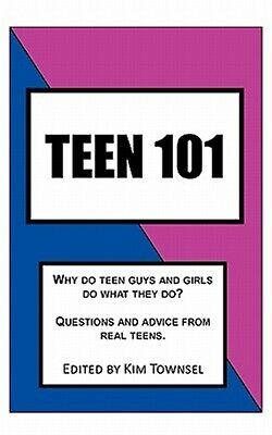 Teen 101: Questions and Advice from Real Teens. by Townsel, Kim -Paperback