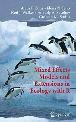 Mixed Effects Models and Extensions in Ecology , Zuur, Ieno, Walker, Savelie..