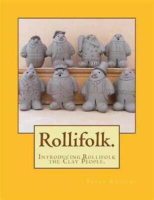 The Rollifolk.: Introducing Rollifolk the Clay People. by Rollins, MR Brian