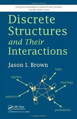 Discrete Structures and Their Interactions (Dis, Brown..