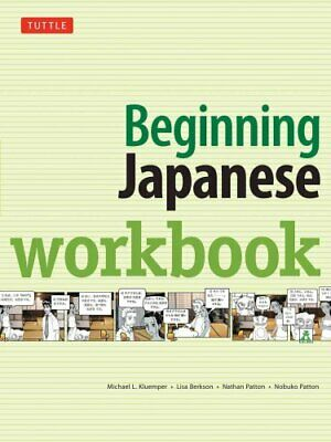 Beginning Japanese Workbook : Revised Edition by Nobuko Patton, Lisa Berkson,...