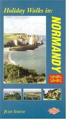 Holiday Walks in Normandy, Judy Smith, Good Condition Book, ISBN 9781850587361
