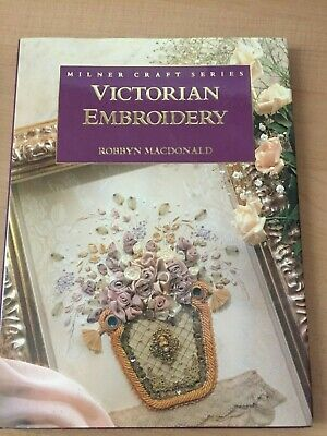 Milner Craft Series Victorian Embroidery By Robbyn Macdonald - Hardback W/Sleeve