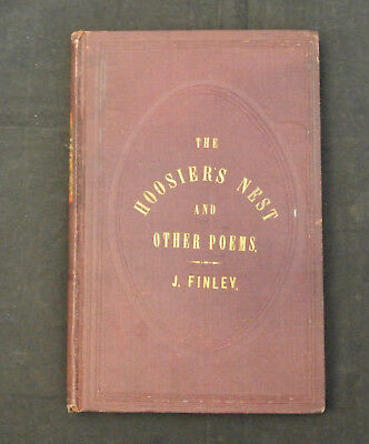 """1866 First Edition """"the Hoosier's Nest & Other Poems"""", J. Finley, Richmond, In"""
