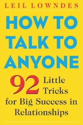 How to Talk-to Anyone 92 Little Tricks for Big Success in relationships pdf