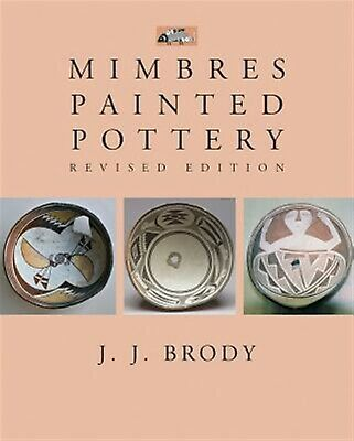 Mimbres Painted Pottery, Revised Edition by Brody, J. J. -Paperback
