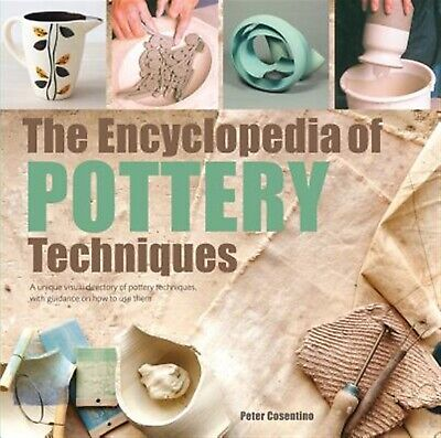The Encyclopedia Pottery Techniques Unique Visual Directory by Cosentino Peter