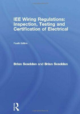 IEE Wiring Regulations: Inspection, Testing and Certification of Electrical (N,
