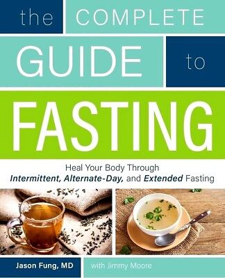 The Complete Guide to Fasting Heal Your Body By Jason Fung & Jimmy Moore