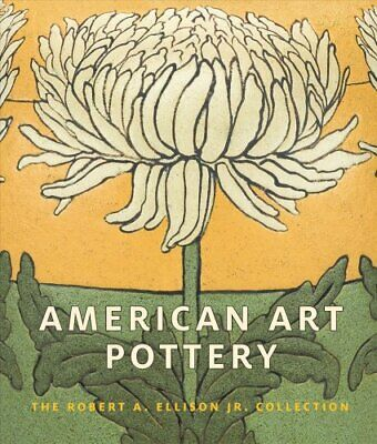American Art Pottery - The Robert A. Ellison Jr. Collection 9781588395962