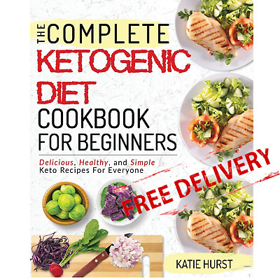 Keto Diet Cookbook For Beginners The Complete Ketogenic Diet Recipes Paperback
