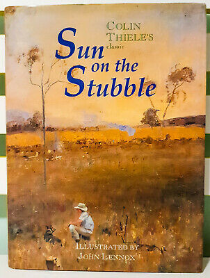 Colin Thiele's Classic: Sun on the Stubble! HB / DJ John Lennox Book! Rare!
