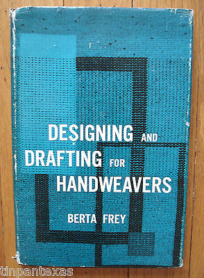 Designing and Drafting for Handweavers Fabric Construction Berta Frey HBDJ 1968