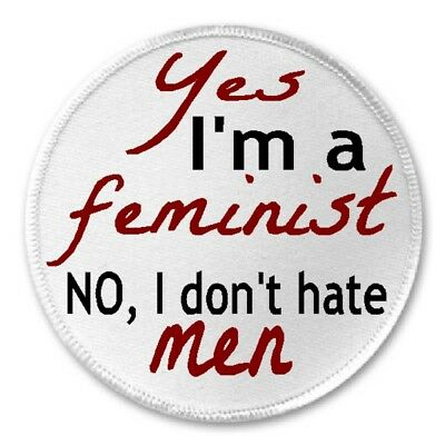 """Yes I'm A Feminist No I Don't Hate Men - 3"""" Sew / Iron On Patch Feminism Gift"""