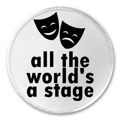 "All The World's A Stage - 3"" Sew / Iron On Patch Theater Actors Acting Thespian"