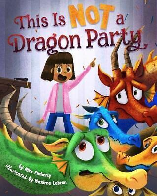This is NOT a Dragon Party - Mike Flaherty - 9781454922339 PORTOFREI