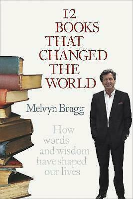 12 Books That Changed The World, Melvyn Bragg