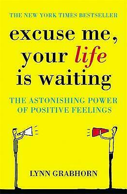 Excuse Me, Your Life is Waiting, Lynn Grabhorn
