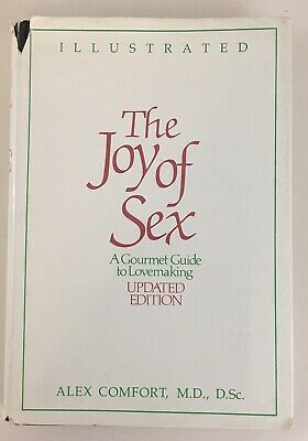 The Joy of Sex : A Gourmet Guide to Lovemaking - Updated Edition by Alex Comfort